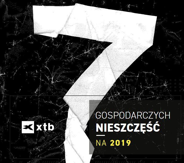 """""""7 gospodarczych nieszczęść w 2019 roku"""" według XTB."""