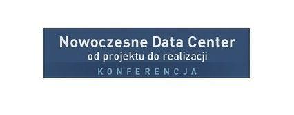 Nowoczesne Data Center - od projektu do realizacji