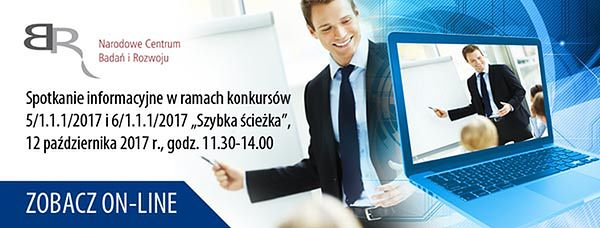"""Spotkanie w ramach konkursów 5/1.1.1/2017 i 6/1.1.1/2017 """"Szybka ścieżka"""""""