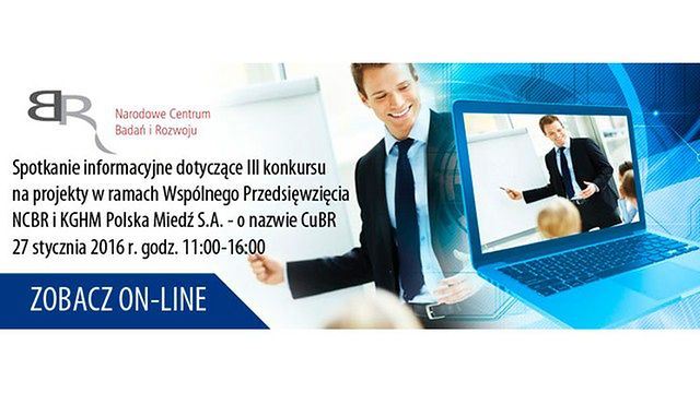 Spotkanie informacyjne w związku z ogłoszeniem III konkursu w ramach Porozumienia pomiędzy NCBR a KGHM Polska Miedź S.A.