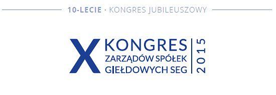 Jubileuszowy Kongres Zarządów Spółek Giełdowych SEG