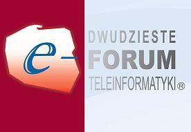 """XX Forum Teleinformatyki: """"ePolska XX lat później"""""""