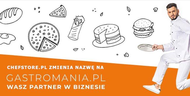 Sklep z wyposażeniem dla gastronomii Chefstore.pl zmienia nazwę na Gastromania.pl!
