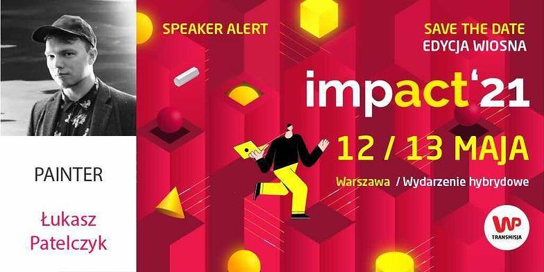 Ludzie Impact: Łukasz Patelczyk - artysta, który z kontrastu czyni harmonię