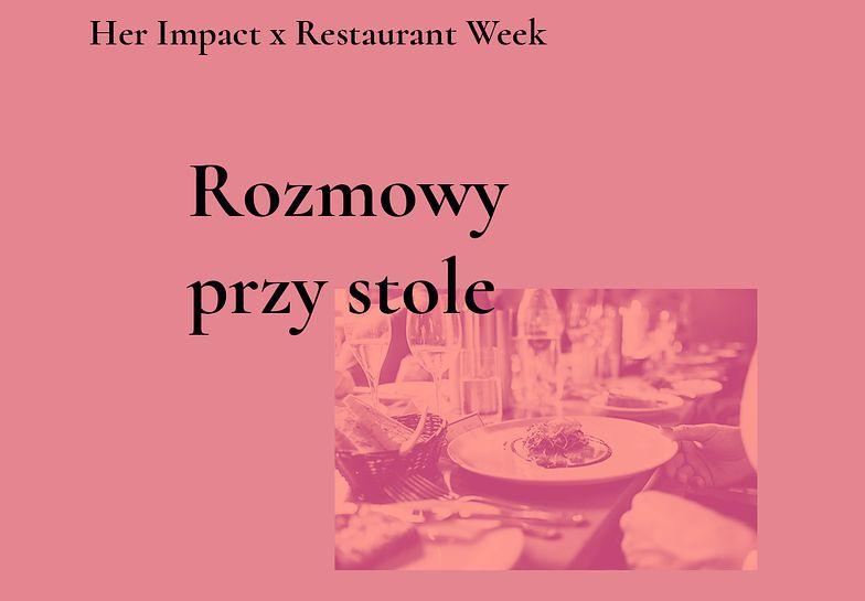 Rozmowy przy stole Her Impact x Restaurant Week! Rezerwuj wyjątkowe kolacje!