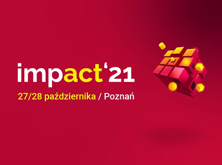 Impact'21 w Poznaniu. Ruszyła rejestracja na październikowe wydarzenie