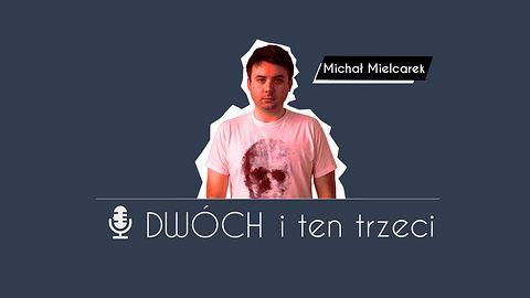 Dwóch i Ten Trzeci – Michał Mielcarek. O Kojimie, Gulashu, darmowych Xboksach na E3, Neo+ i Dark Souls