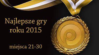 30 najlepszych gier 2015 roku według redakcji Polygamii - miejsca 30-21