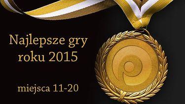 30 najlepszych gier 2015 roku według redakcji Polygamii - miejsca 20-11