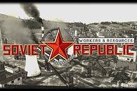 Gra wstępna - Workers & Resources: Soviet Republic. Michaił Gorbaczow lubi to!