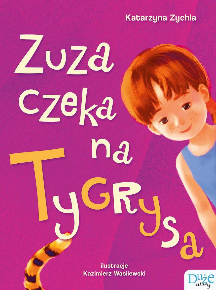 """""""Zuza czeka na Tygrysa"""""""