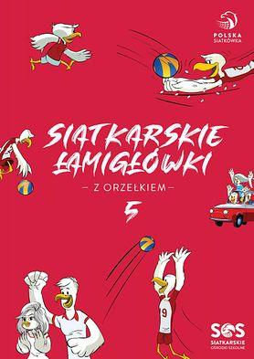 Wakacje czas start! A wraz z wakacjami przyszła nowa odsłona Siatkarskich Łamigłówek z Orzełkiem.