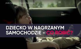 Dziecko zamknięte w nagrzanym samochodzie. Zobacz, co robić (WIDEO)
