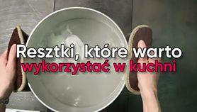 Resztki, które warto wykorzystać w kuchni (WIDEO)