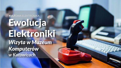 Ewolucja Elektroniki. Z wizytą w Muzeum Komputerów i Informatyki w Katowicach