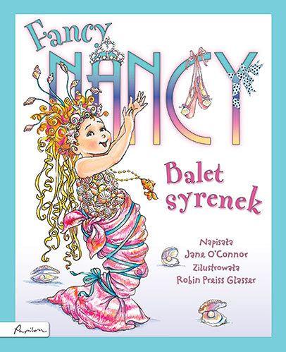 """""""Fancy Nancy. Balet Syrenek"""""""