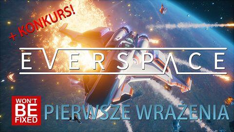 Everspace - Rougelike + Space Sim? - Pierwsze Wrażenia (oraz Konkurs)