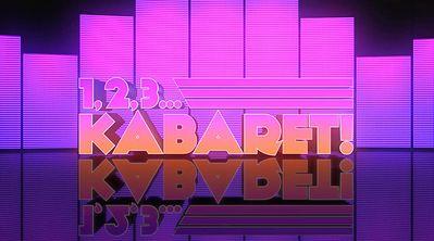 1, 2, 3... Kabaret!