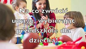 Na co zwrócić uwagę, wybierając przedszkole dla dziecka? (WIDEO)