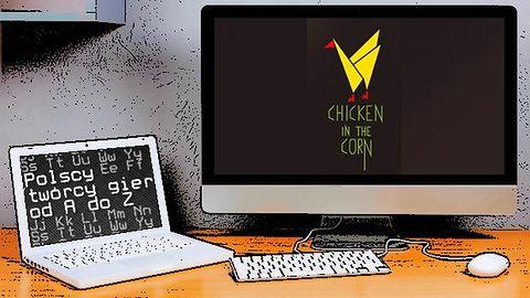 Polscy twórcy gier od A do Z: Chicken In The Corn