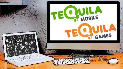Polscy twórcy gier od A do Z: Tequila Mobile i Tequila Games