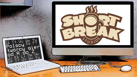 Polscy twórcy gier od A do Z: Shortbreak Studios