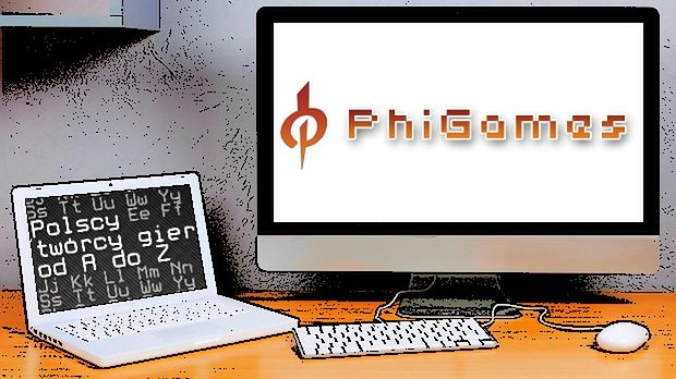 Polscy twórcy gier od A do Z: PhiGames