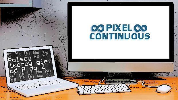 Polscy twórcy gier od A do Z: PixelContinuous
