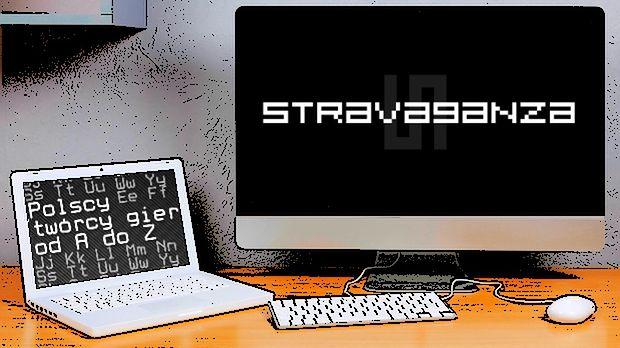 Polscy twórcy gier od A do Z: Stravaganza