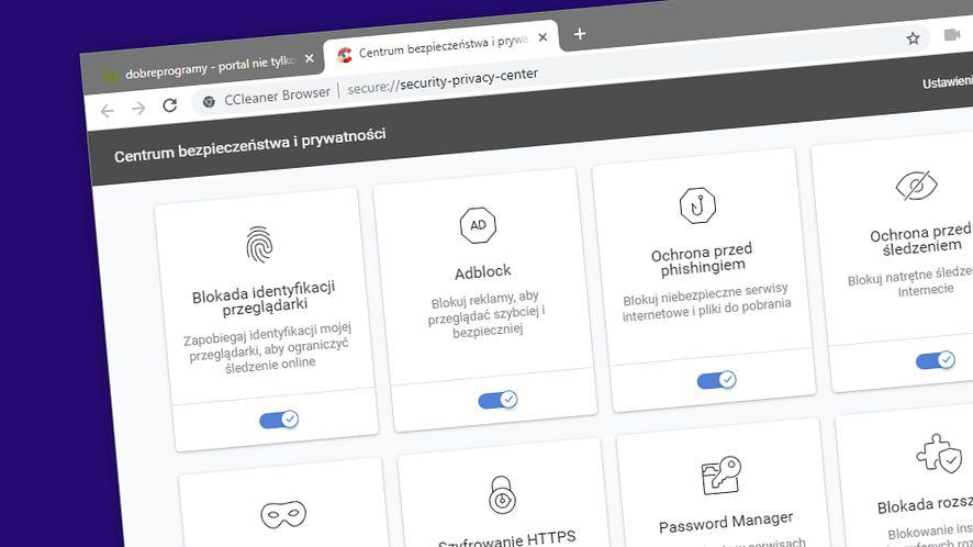 CCleaner Browser to propozycja dla fanów prywatności i bezpieczeństwa