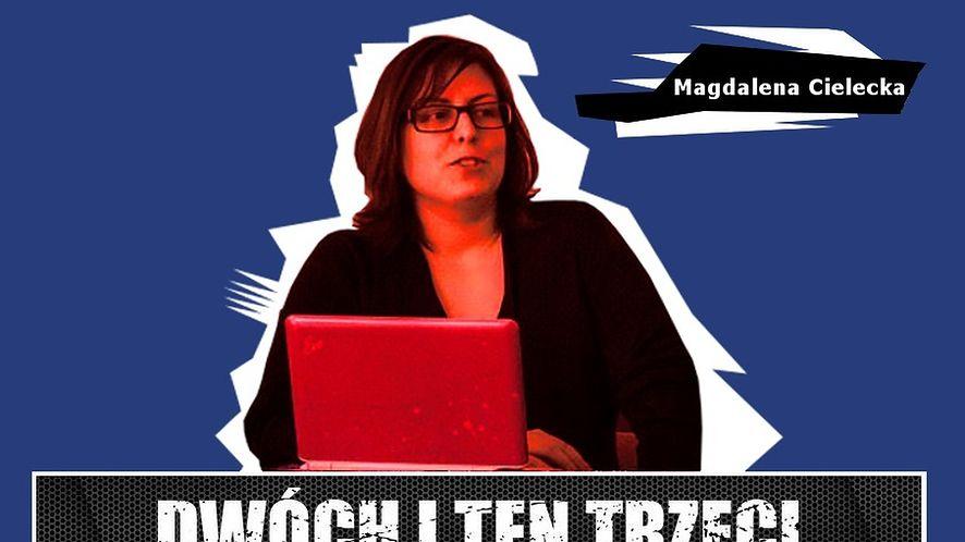 """Dwóch i Ten Trzeci #13 - Magdalena Cielecka. """"90% gier kopiuje jakiś schemat, który ja już zdążyłam poznać"""""""