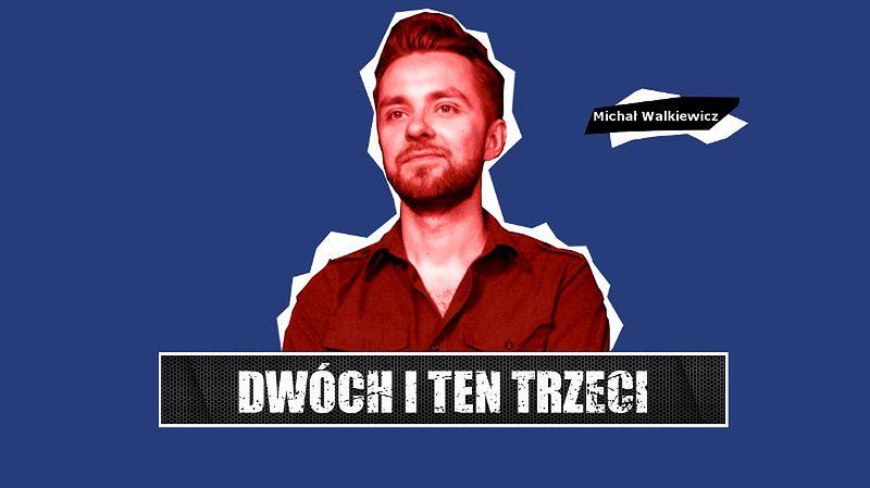 """Dwóch i Ten Trzeci #5 - Michał Walkiewicz. """"Recenzje powinny być krytyczne, wychodzić od detalu, to są teksty wrażeniowe."""""""
