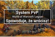 System PvP w WoW Legion – Spowoduje, że wrócisz!