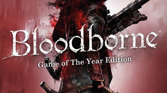 Bloodborne Game of the Year Edition trafi do sprzedaży dzień po premierze dodatku
