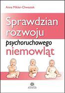 Sprawdzian rozwoju psychoruchowego niemowląt - Anna Mikler-Chwastek  S