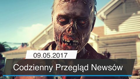 Codzienny Przegląd Newsów - 09.05.2017