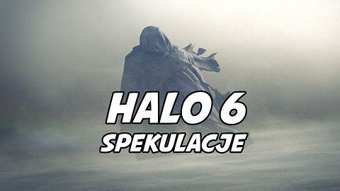 Halo 6 - Spekulacje przed zapowiedzią