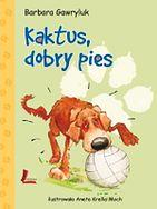 Kaktus dobry pies - Barbara Gawryluk