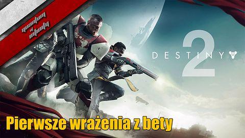 Destiny 2 PC Beta - Pierwsze wrażenia z bety