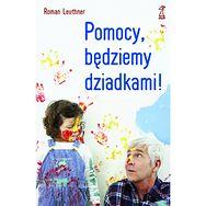 """""""Pomocy, będziemy dziadkami!"""" Roman Leuthner"""