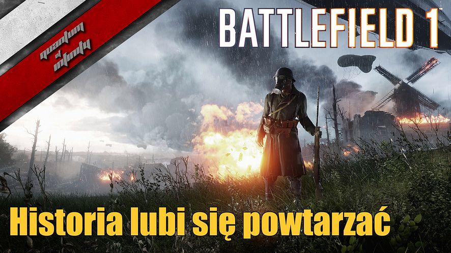 Battlefield 1 - Historia lubi się powtarzać
