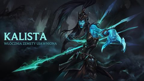 Kalista - nowy czempion w League of Legends, to coś dla tych, którzy grają z przyjaciółmi