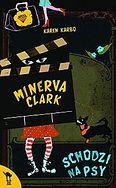 Minerva Clark schodzi na psy. Karen Karbo