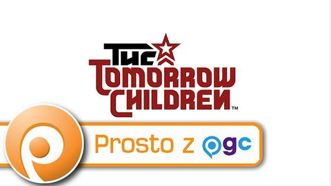 The Tomorrow Children - Minecraft w marksistowskim sosie