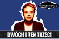 Dwóch i Ten Trzeci #15 - Filip Cholewczyński. O dziennikarstwie growym, przeskoku do gamedevu i pracy przy Wiedźminie