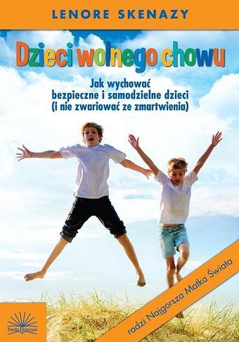 Dzieci wolnego chowu - poradnik dla rodziców