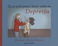 """""""Życie pod psem, który wabi się depresja"""" od Wydawnictwa Media Rodzina"""